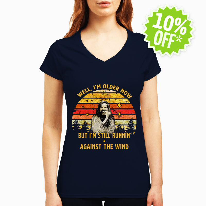 Bob Seger Well I'm older Now But I'm Still Runnin' Against The Wind v-neck