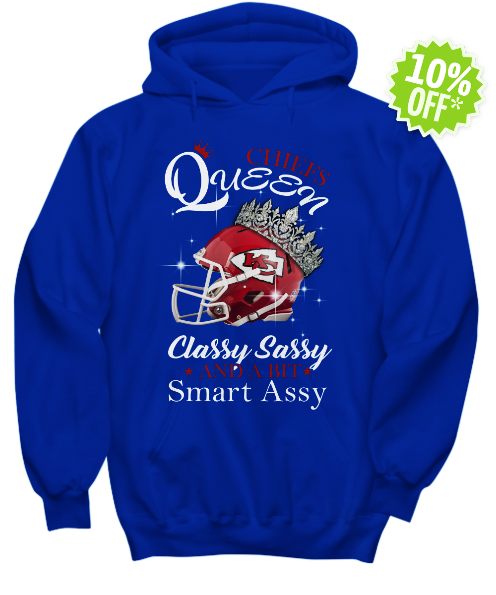 Chieft queen classy sassy and a bit smart assy hoodie