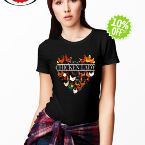 Crazy chicken lady aholic heart shirt