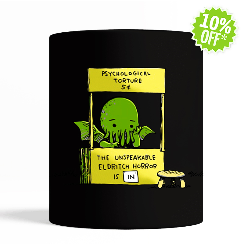 Cthulhu psychological torture unspeakable eldritch horror is in black mug