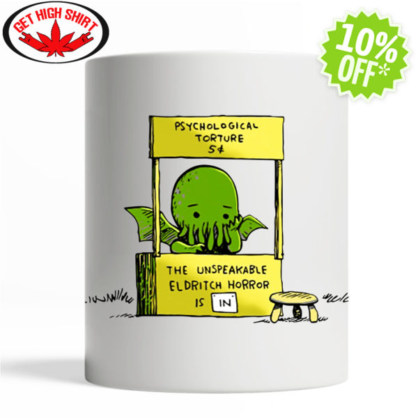 Cthulhu psychological torture unspeakable eldritch horror is in mug