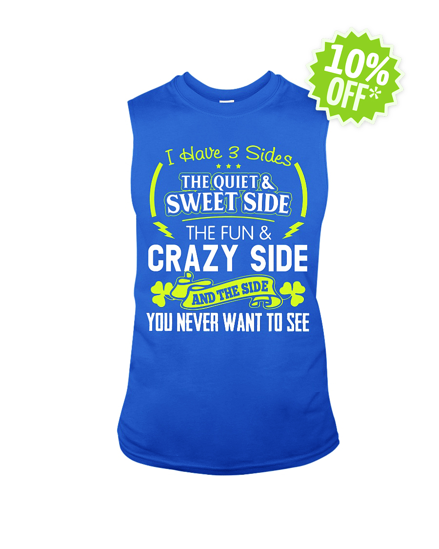 I have 3 slides the quiet and sweet side the fun and crazy side sleeveless tee