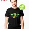 I'm Irish I don't tan I burn peel repeat shirt