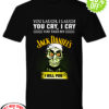 Jeff Duham You laugh I laugh you cry I cry you take my Jack Daniel's I kill you shirt