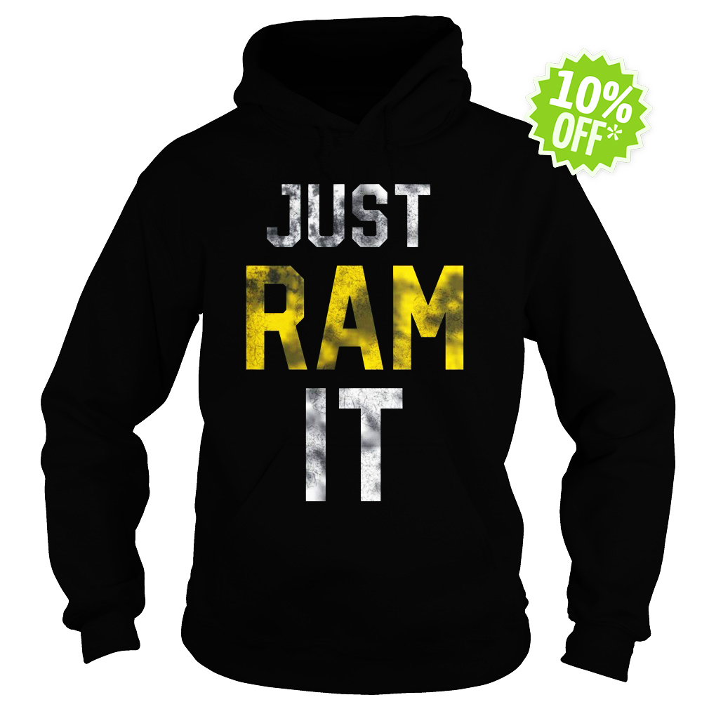 Just Ram It hoodie