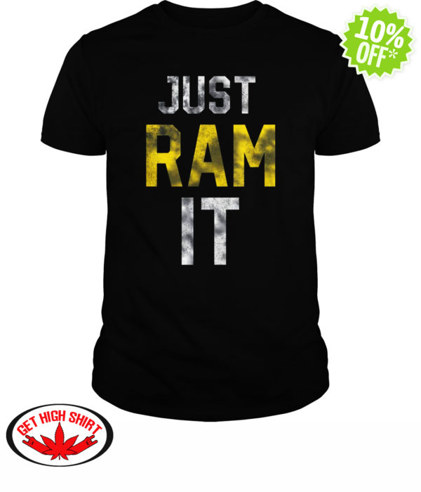 Just Ram It shirt