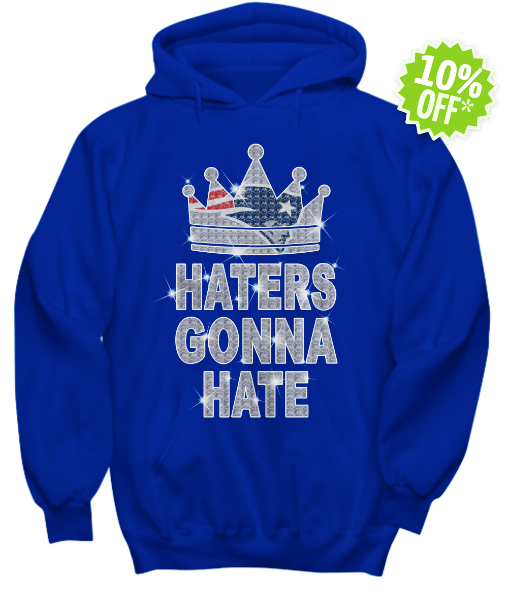 Patriots haters gonna hate hoodie