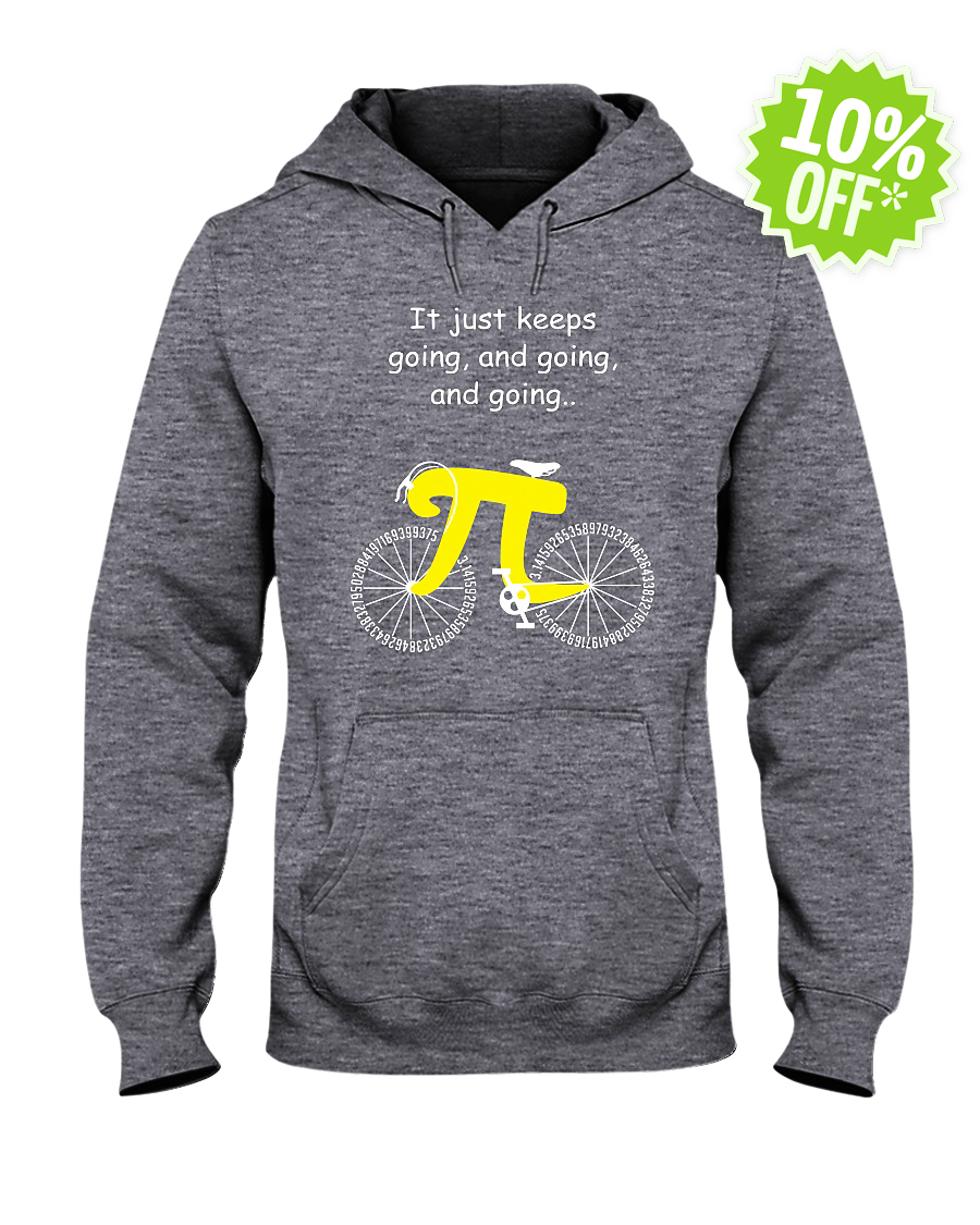 Pi Cycle It Just Keeps Going and Going and Going hooded sweatshirt