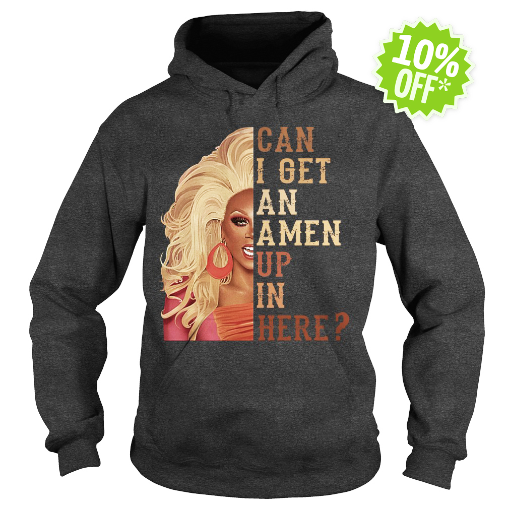 RuPaul's Drag Race can I get an amen up in here hoodie