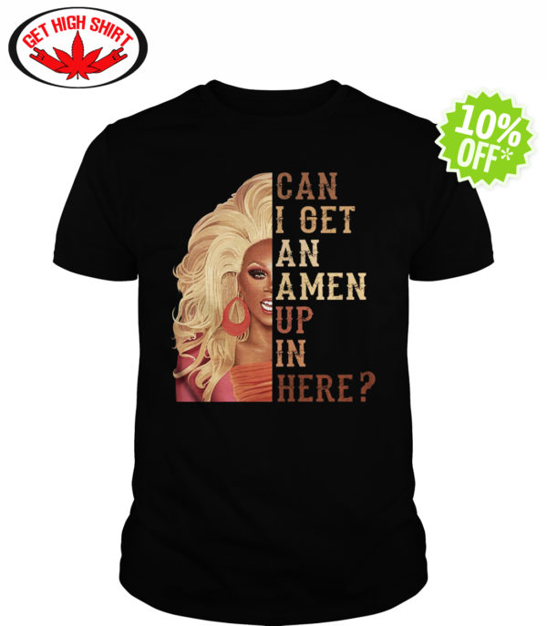 RuPaul's Drag Race can I get an amen up in here shirt