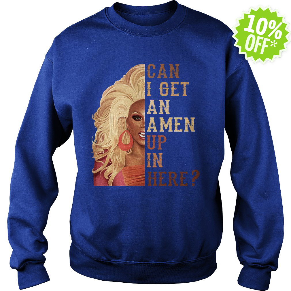 RuPaul's Drag Race can I get an amen up in here sweatshirt