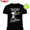 Snoopy when nothing is going right go fishing shirt