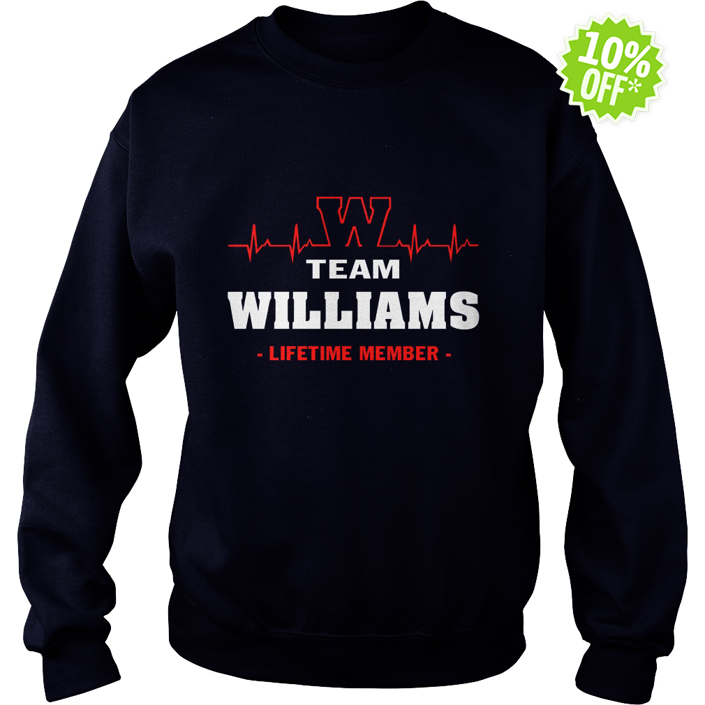 Team Williams lifetime member sweatshirt