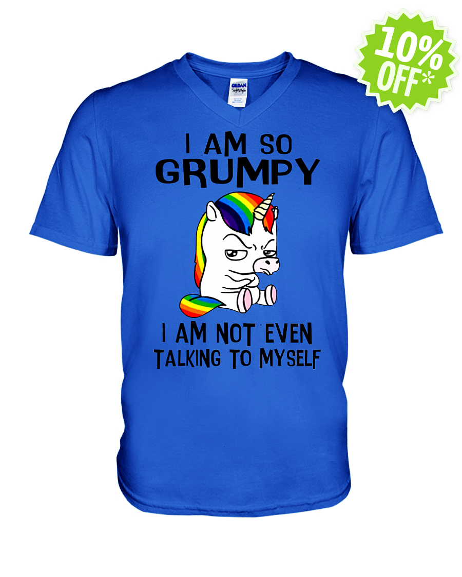 Unicorn I So Grumpy I Am Not Even Talking To Myself v-neck
