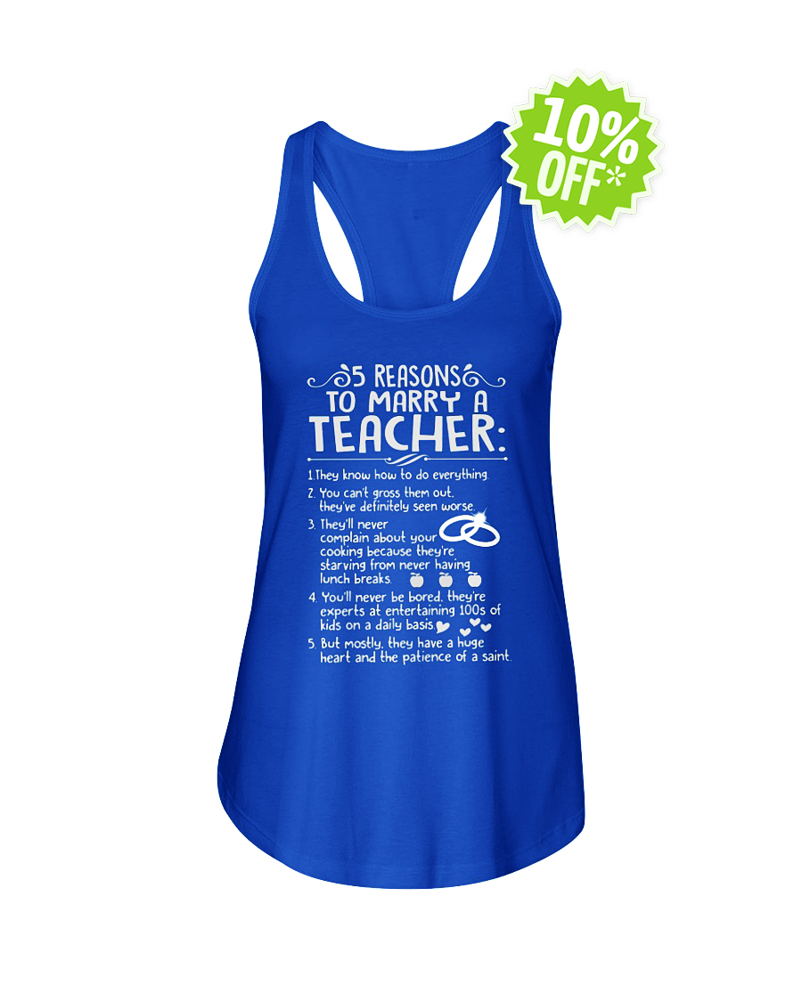 5 reasons to marry a Teacher flowy tank