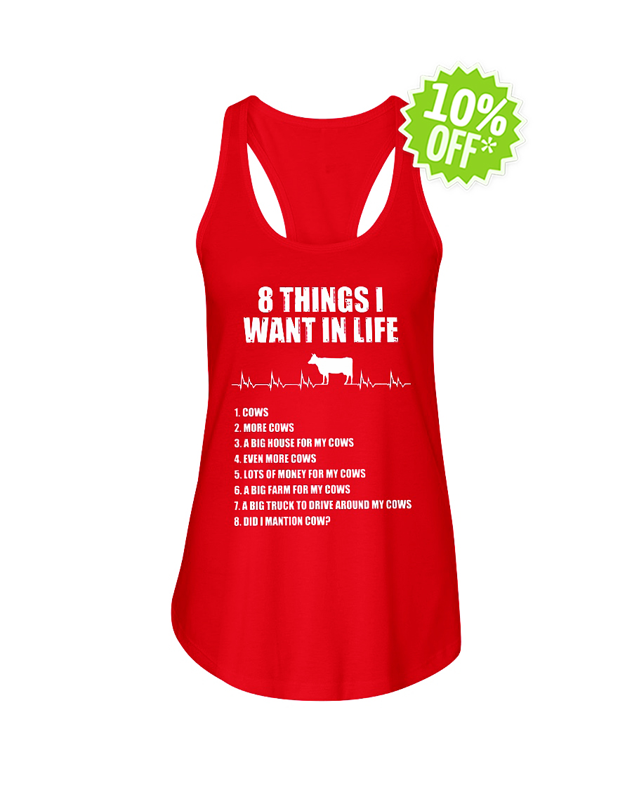 8 things I want in life Cow flowy tank