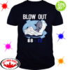 Blow out 88-72 shirt