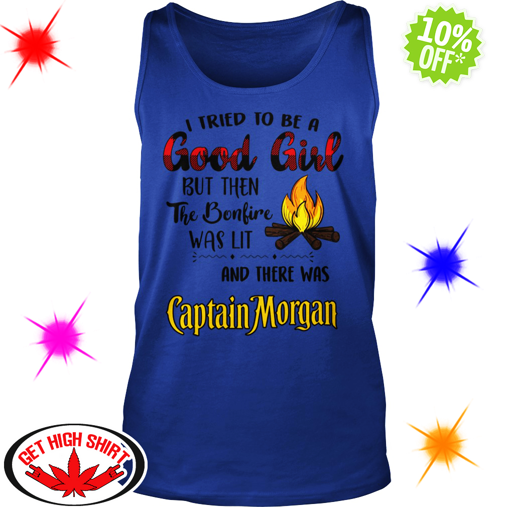 Captain Morgan I tried to be a good girl tank top