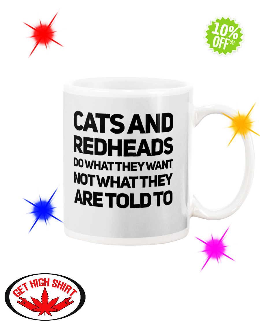 Cats and Redheads do what they want not what they are told to Ash mug
