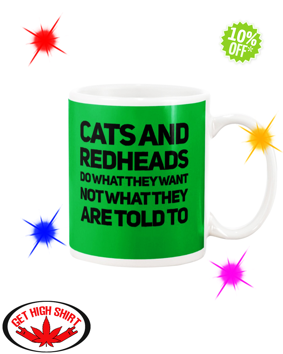 Cats and Redheads do what they want not what they are told to Kelly mug