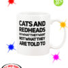 Cats and Redheads do what they want not what they are told to mug