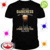 Guinness hello darkness my old friend I've come to drink with you again shirt
