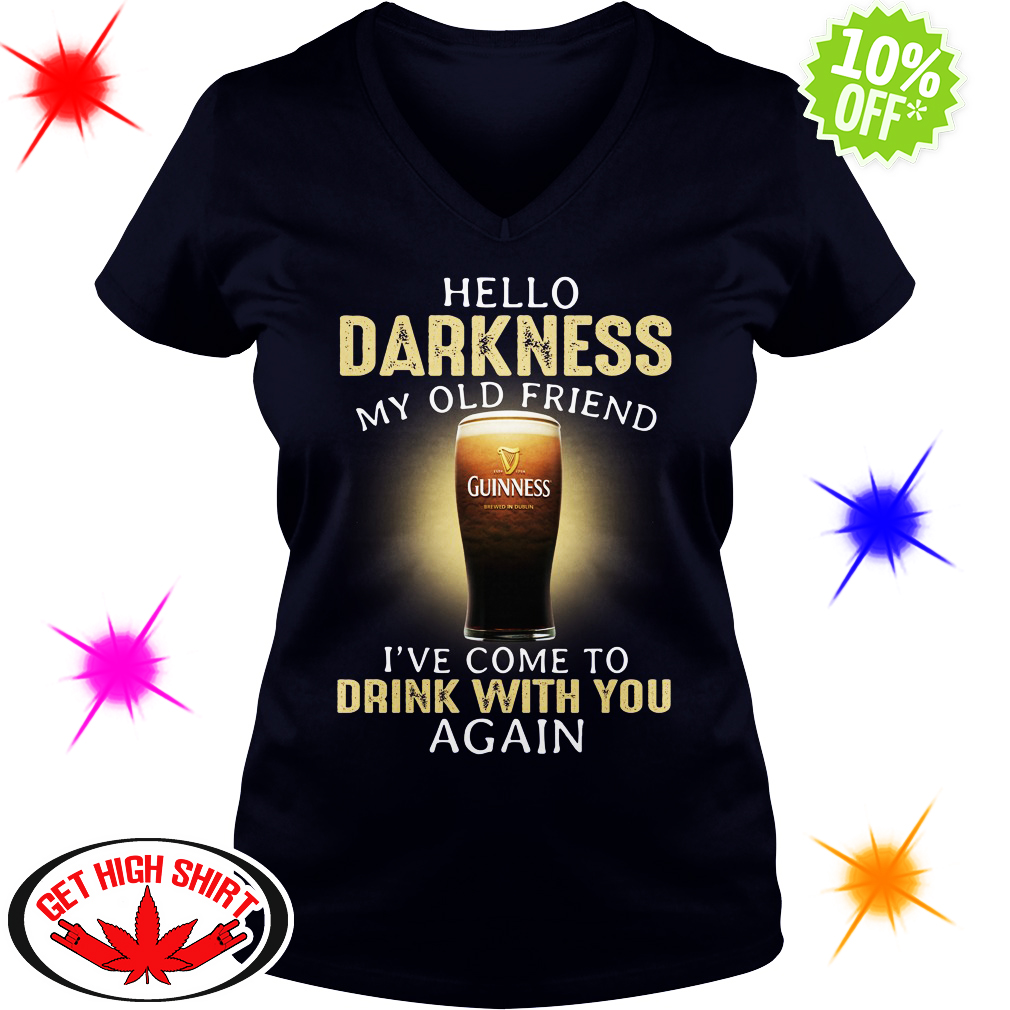 Guinness hello darkness my old friend drink with you again v-neck