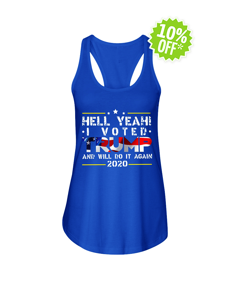 Hell yeah I voted Trump and will do it again 2020 flowy tank