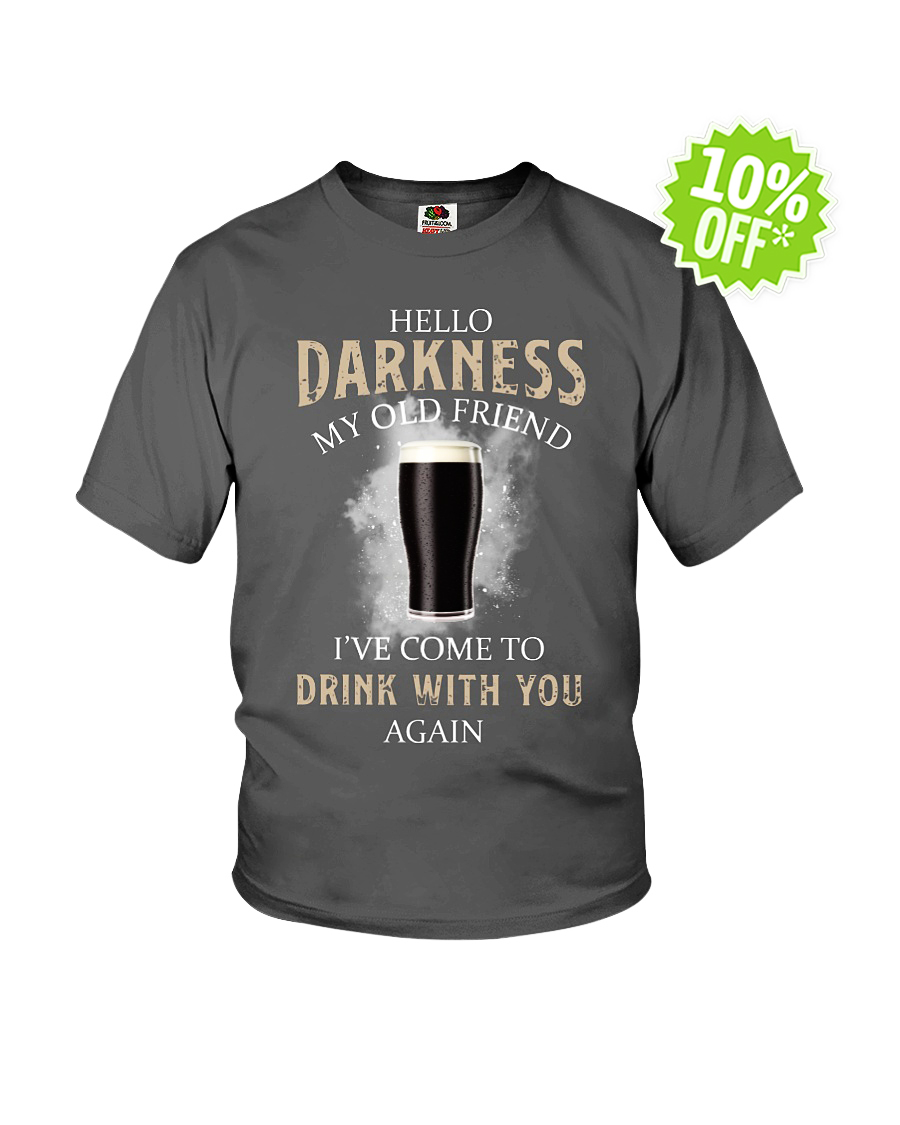 Hello darkness my old friend I've come to drink with you again youth tee
