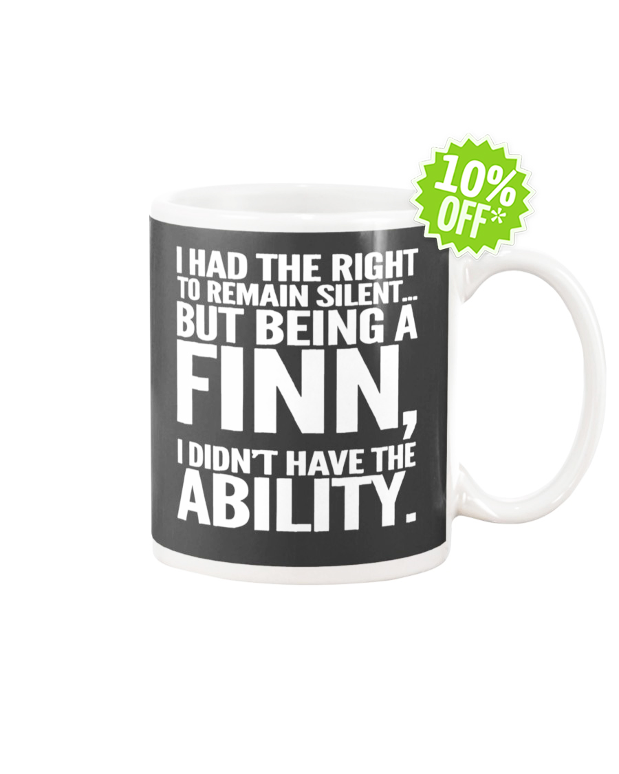 I had the right to remain silent but being a Finn I didn't have the Ability Charcoal Grey mug