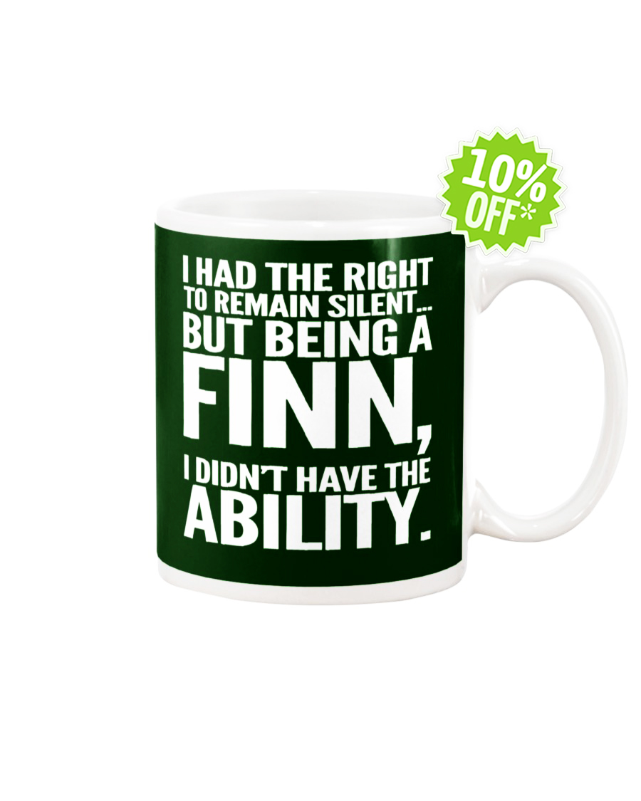 I had the right to remain silent but being a Finn I didn't have the Ability Forest Green mug