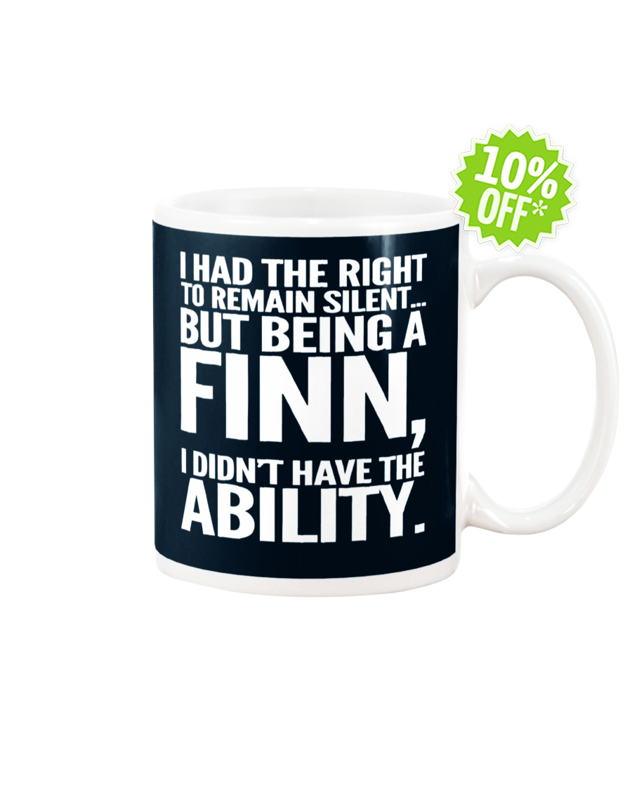 I had the right to remain silent but being a Finn I didn't have the Ability J Navy mug