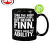 I had the right to remain silent but being a Finn I didn't have the Ability mug