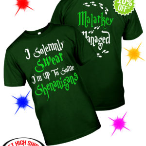 I solemnly swear I'm up to some shenanigans malarkey managed shirt