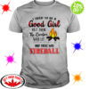 I tried to be a good girl but then the bonfire was lit and there was Fireball shirt