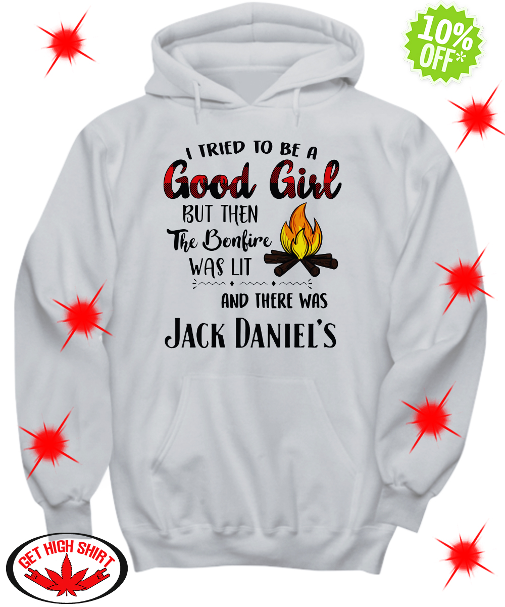 I tried to be a good girl but then the bonfire was lit and there was Jack Daniel's hoodie