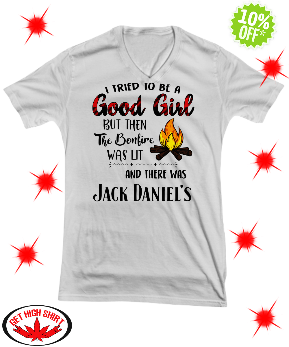 I tried to be a good girl but then the bonfire was lit and there was Jack Daniel's v-neck