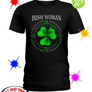 Irish Woman the soul of an Angel the fire of a Lioness shirt