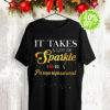 It takes a lot of sparkle to be a paraprofessional shirt