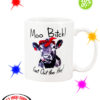 Moo Bitch Get Out the Hay Cow Heifer mug