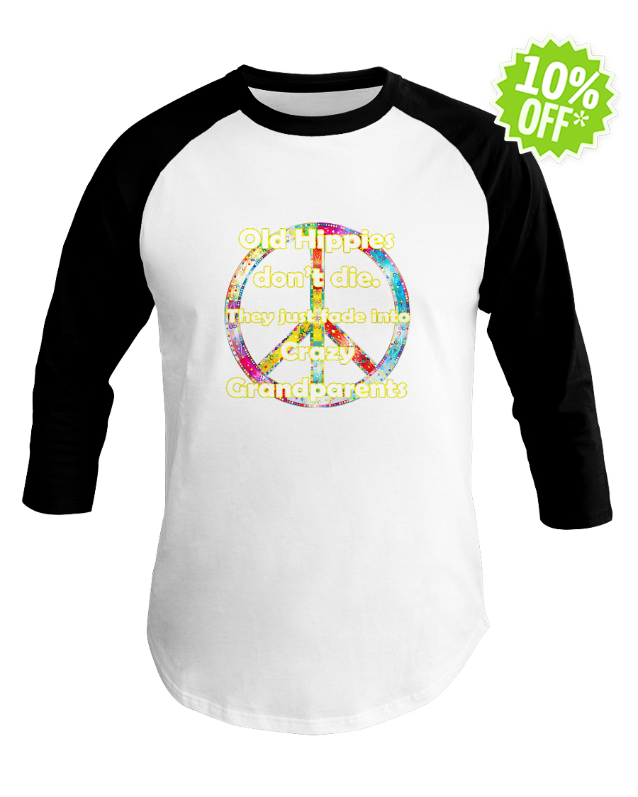 Old Hippies don't die they just fade into crazy Grandparents baseball tee
