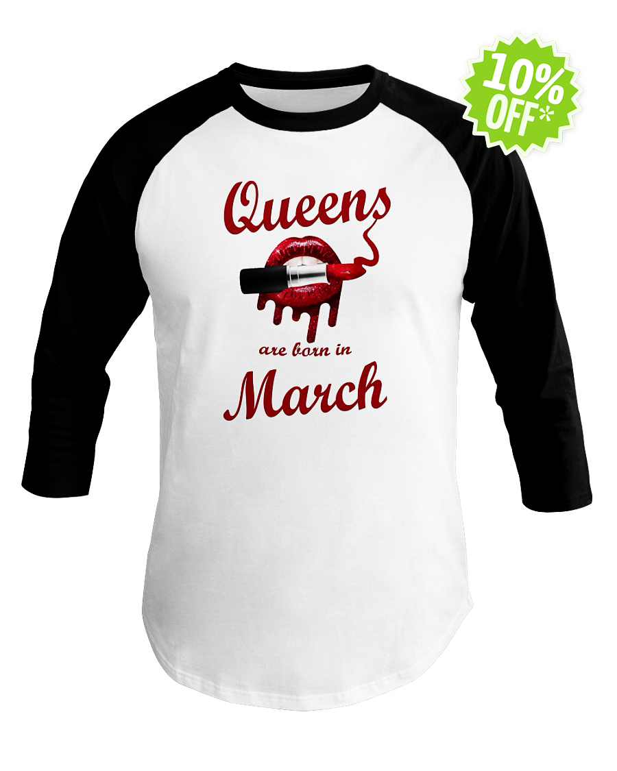Queens Are Born in March Lipstick Lip baseball tee