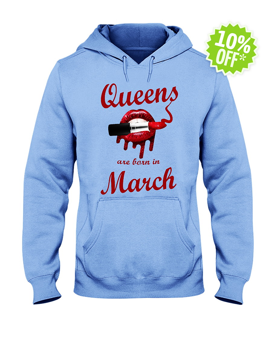 Queens Are Born in March Lipstick Lip hooded sweatshirt