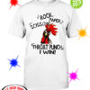 Rooster Chicken rock paper scissors throat punch I win shirt