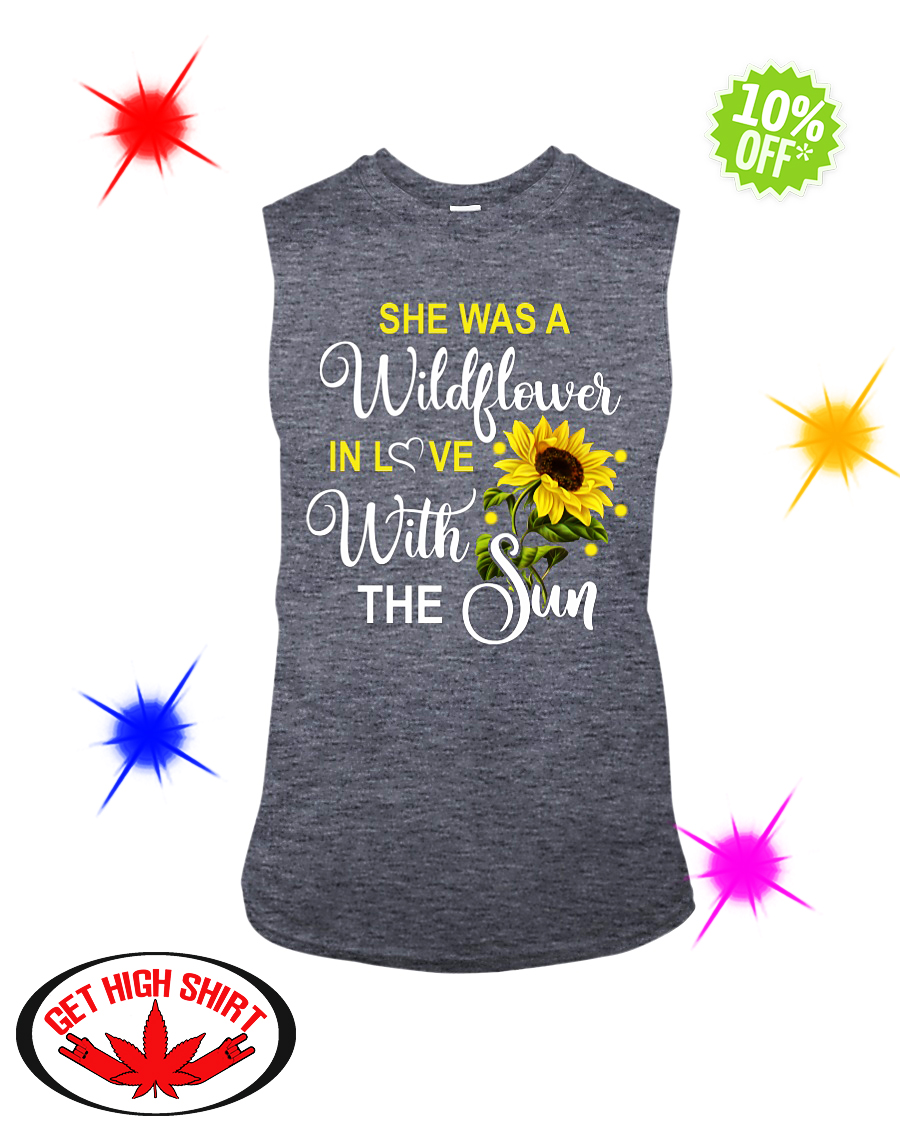 She's a wildflower in love with the sun sleeveless tee