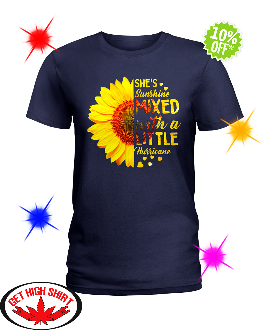 Sunflower she's sunshine mixed with a little hurricane lady shirt