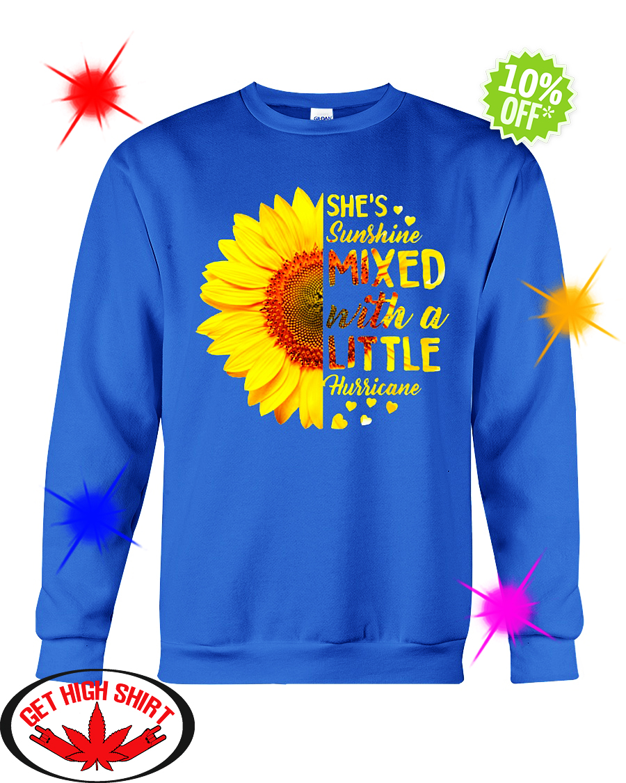 Sunflower she's sunshine mixed with a little hurricane sweatshirt