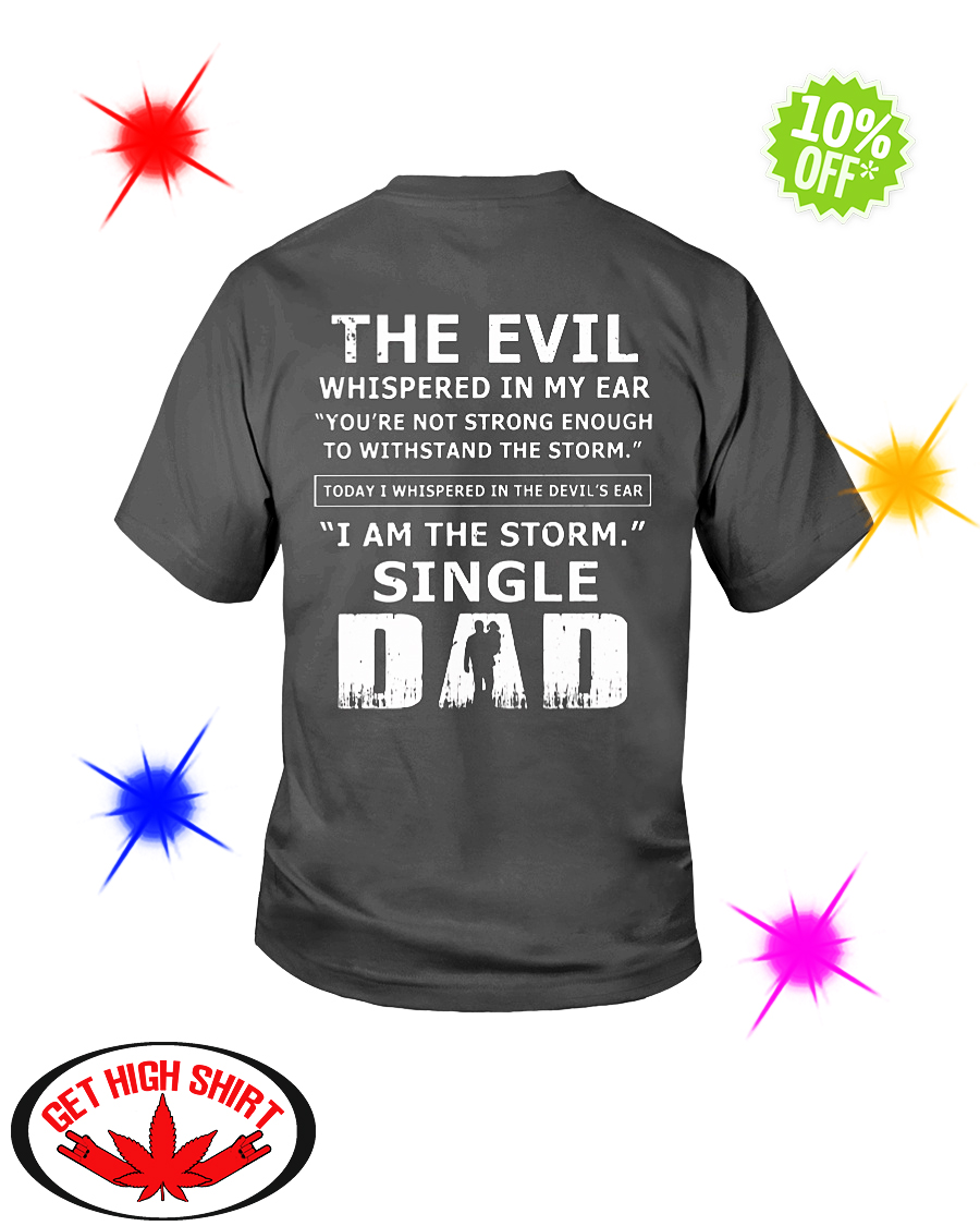 The evil whispered in my ear I am the storm single Dad youth tee