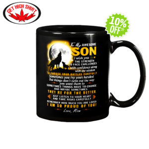 To My Awesome son i wish you the strength to face challanges mug