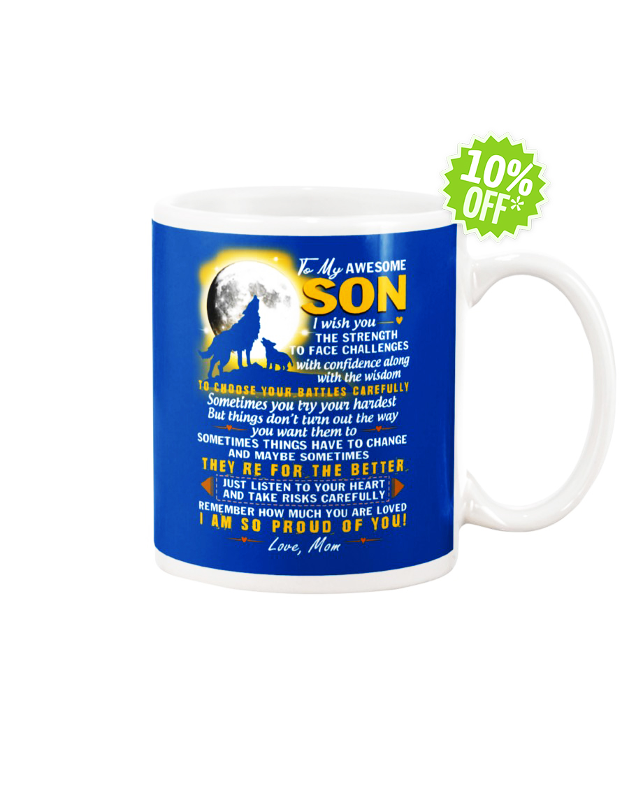 To My Awesome son i wish you the strength to face challanges royal mug